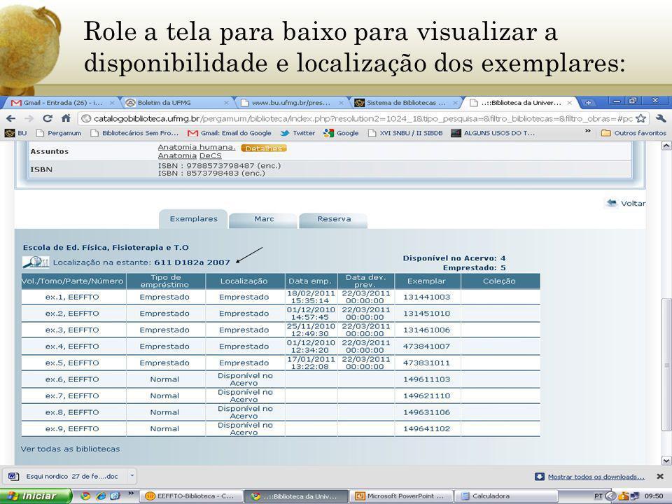 Role a tela para baixo para visualizar a disponibilidade e localização dos exemplares: