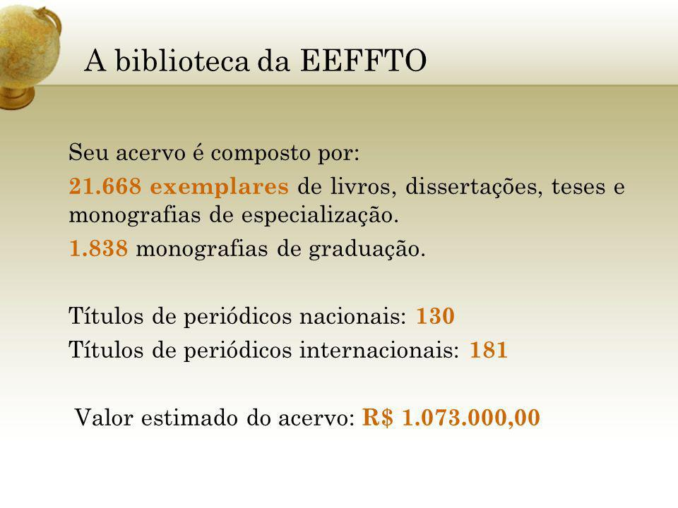 A biblioteca da EEFFTO Seu acervo é composto por: