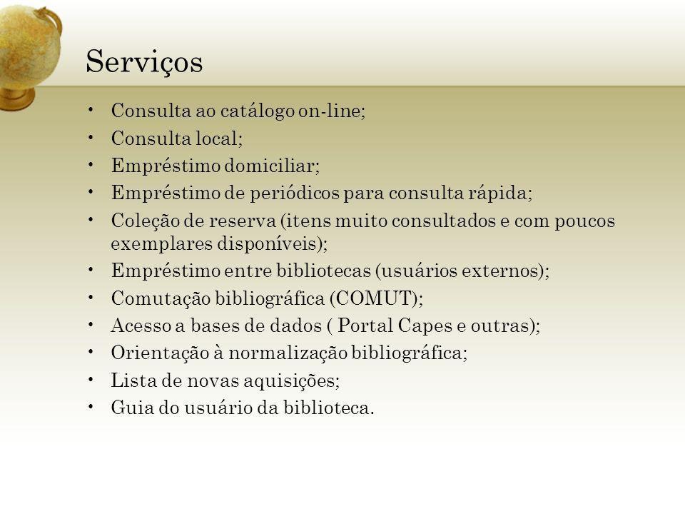 Serviços Consulta ao catálogo on-line; Consulta local;