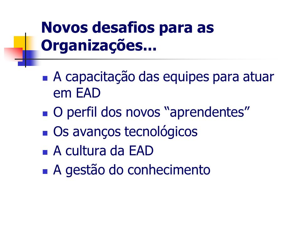 Novos desafios para as Organizações...