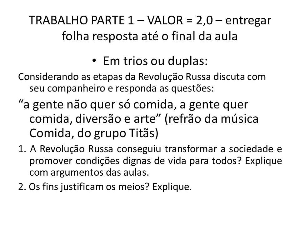 TRABALHO PARTE 1 – VALOR = 2,0 – entregar folha resposta até o final da aula
