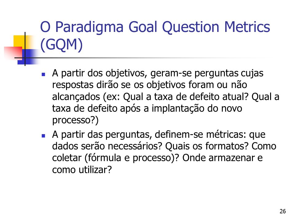 O Paradigma Goal Question Metrics (GQM)