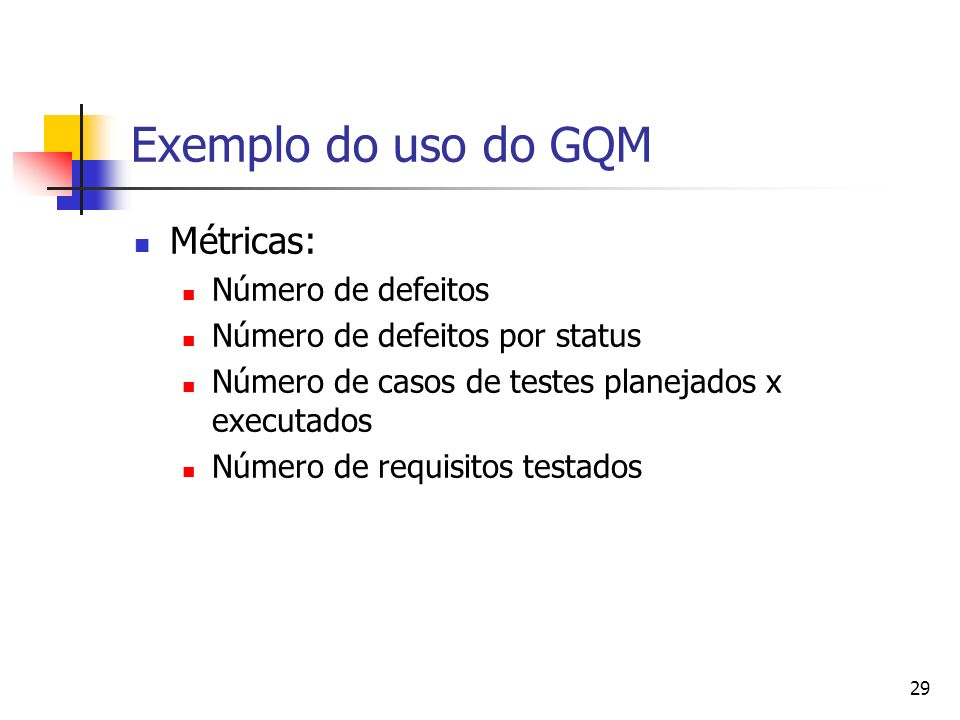 Exemplo do uso do GQM Métricas: Número de defeitos
