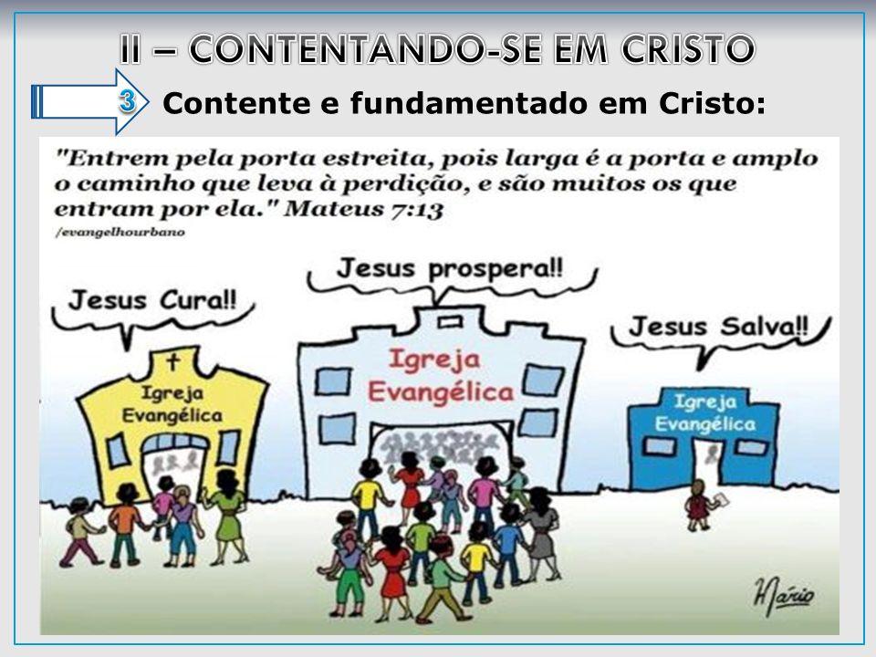 II – CONTENTANDO-SE EM CRISTO