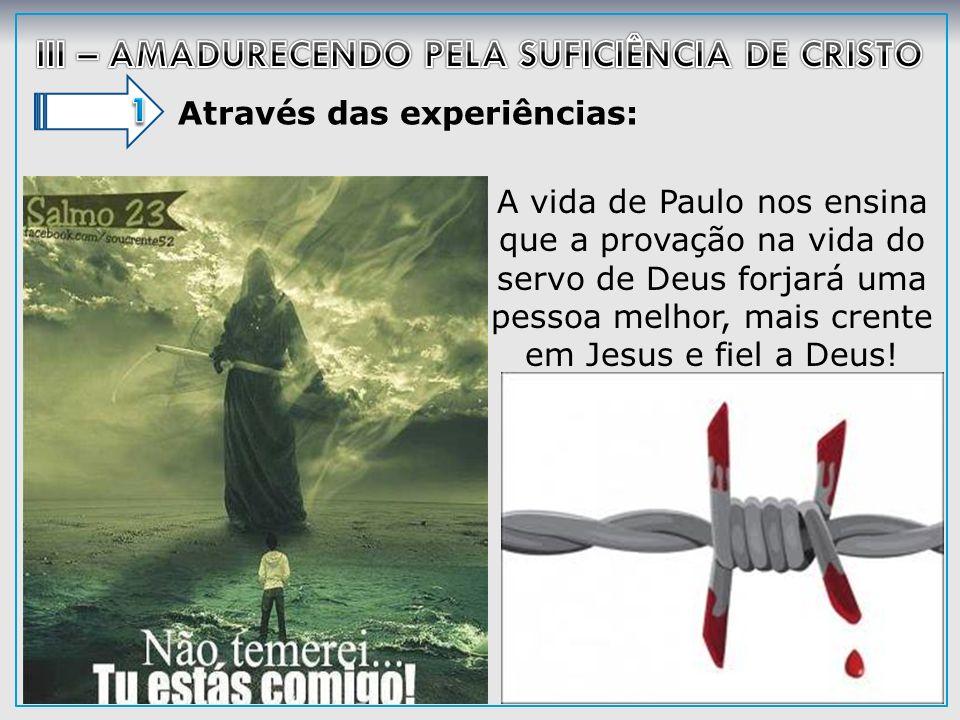 III – AMADURECENDO PELA SUFICIÊNCIA DE CRISTO