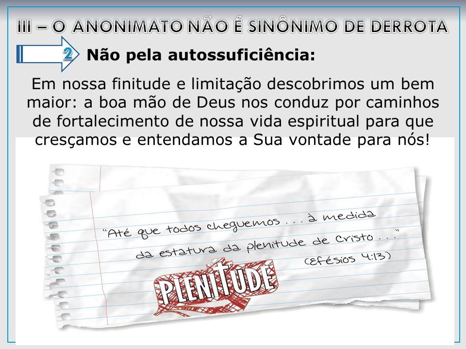 III – O ANONIMATO NÃO É SINÔNIMO DE DERROTA