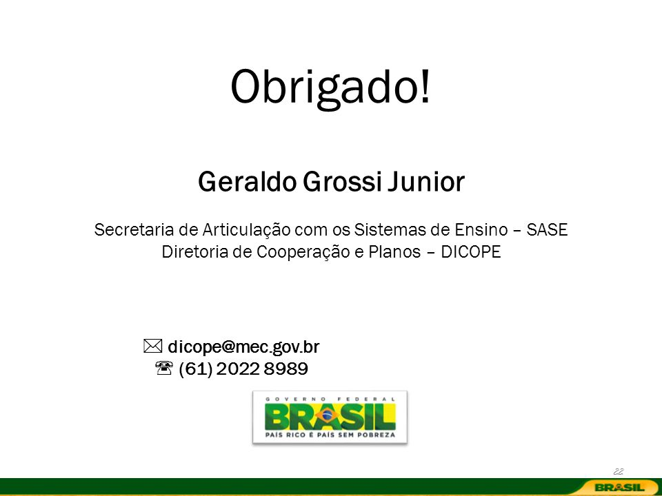 Obrigado! Geraldo Grossi Junior