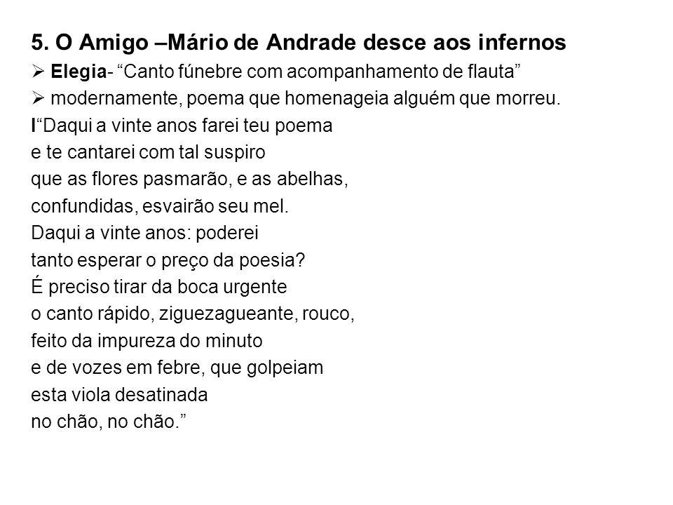 5. O Amigo –Mário de Andrade desce aos infernos