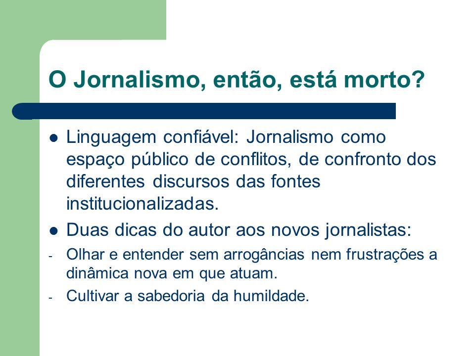 O Jornalismo, então, está morto