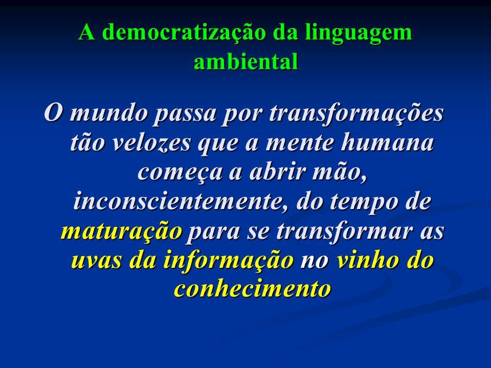 A democratização da linguagem ambiental