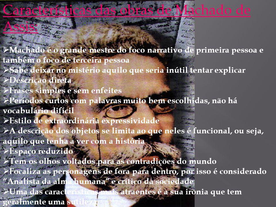 Características das obras de Machado de Assis: