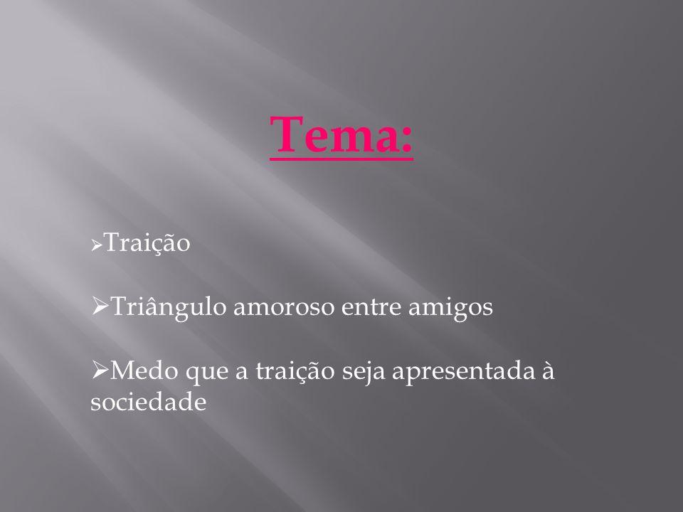 Tema: Triângulo amoroso entre amigos