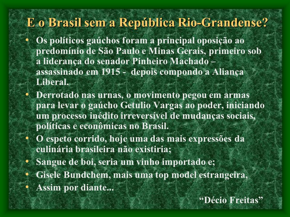 E o Brasil sem a República Rio-Grandense