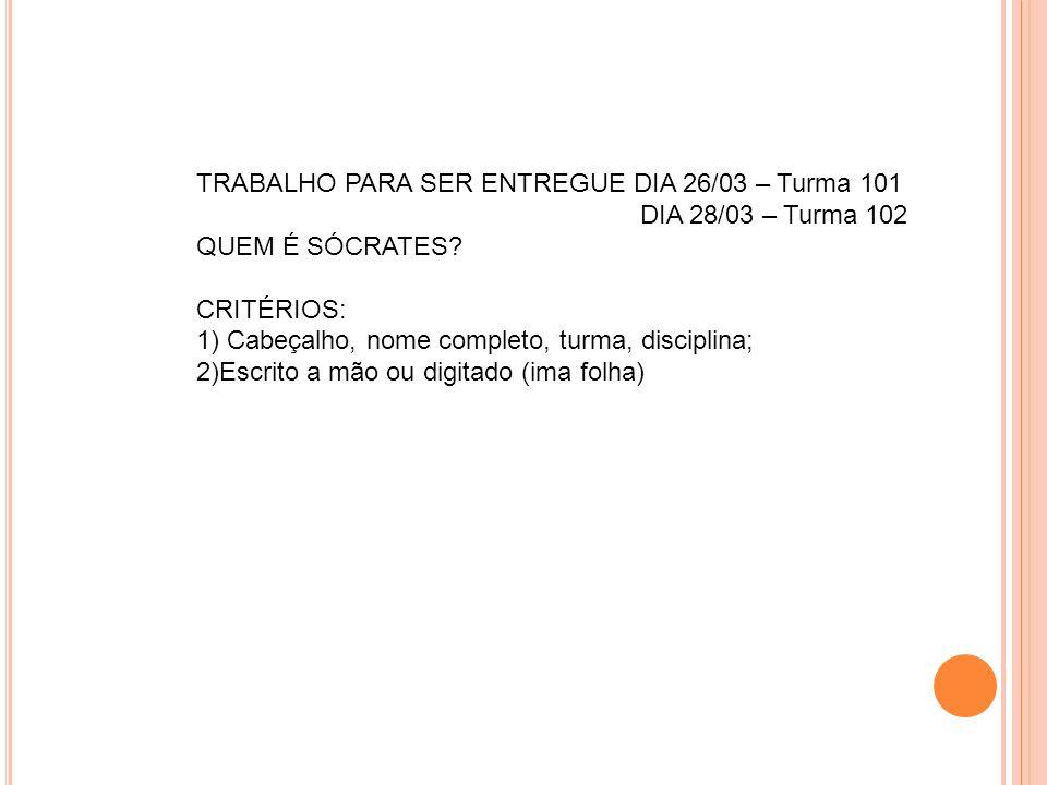TRABALHO PARA SER ENTREGUE DIA 26/03 – Turma 101