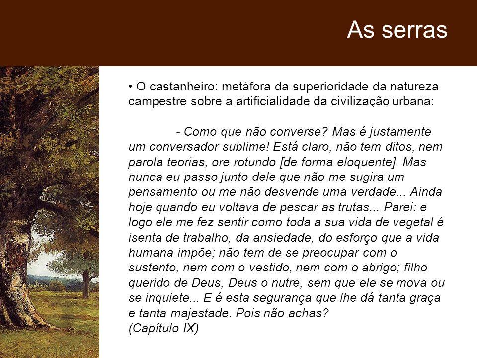 As serras O castanheiro: metáfora da superioridade da natureza campestre sobre a artificialidade da civilização urbana: