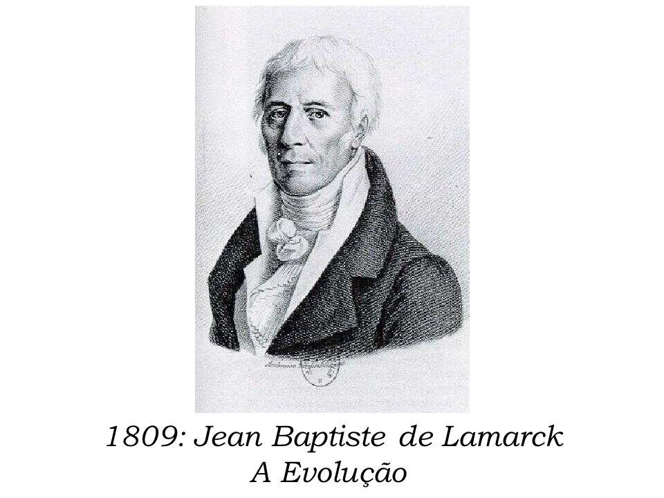 1809: Jean Baptiste de Lamarck