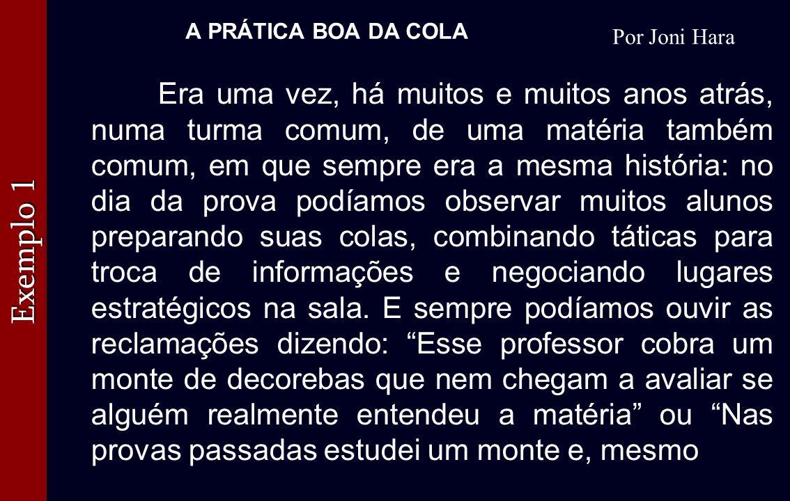 A PRÁTICA BOA DA COLA Por Joni Hara.