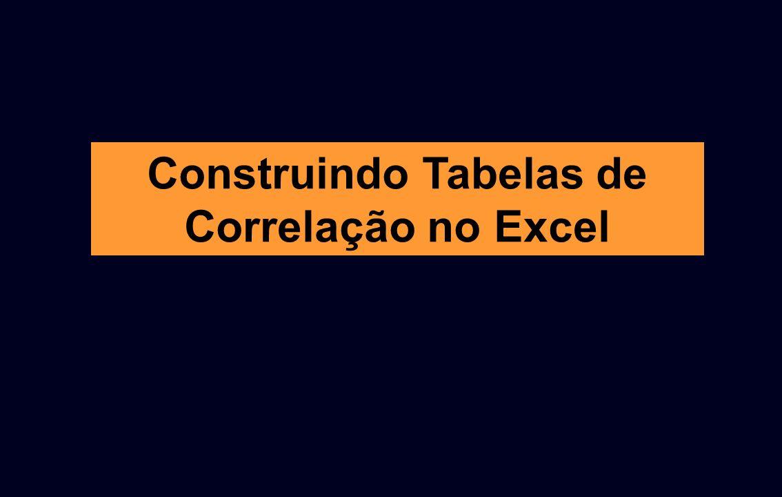 Construindo Tabelas de Correlação no Excel