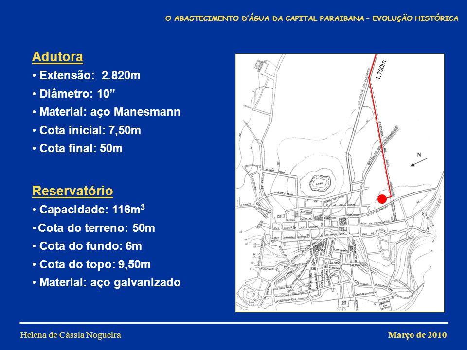 Adutora Reservatório Extensão: 2.820m Diâmetro: 10