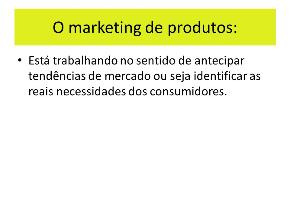 O marketing de produtos:
