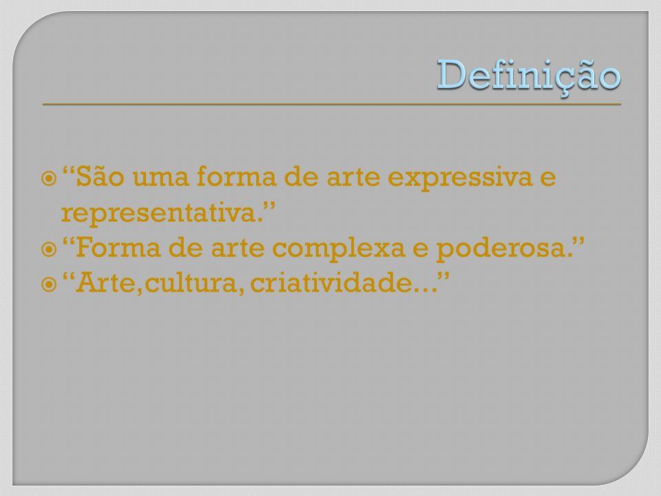 Definição São uma forma de arte expressiva e representativa.