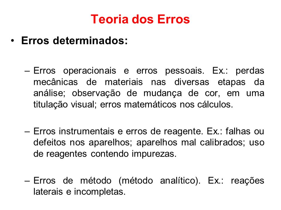 Teoria dos Erros Erros determinados: