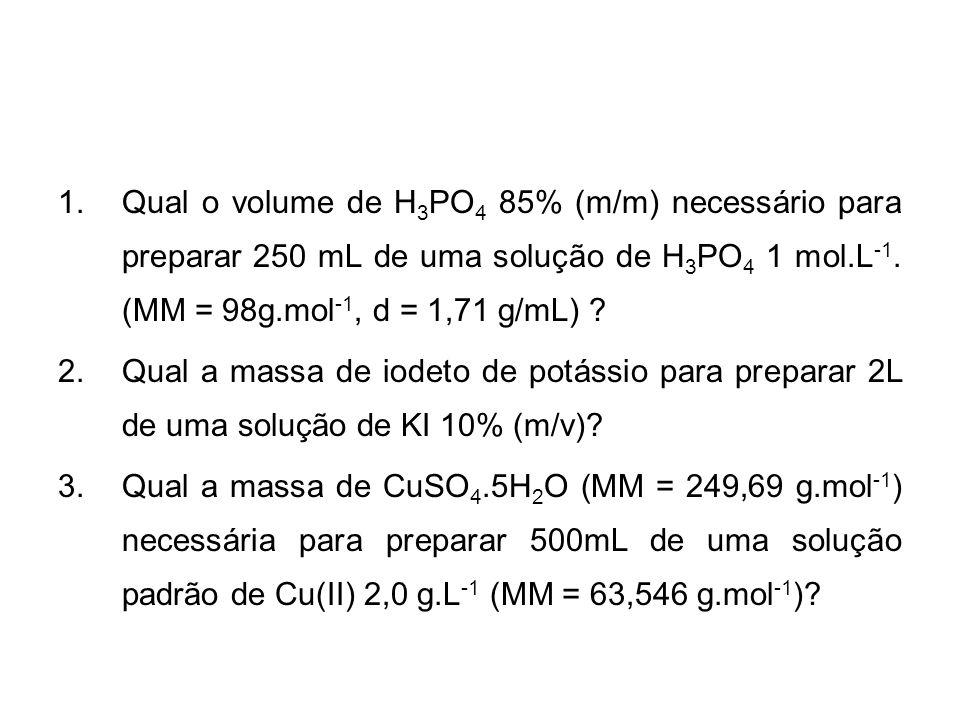 Qual o volume de H3PO4 85% (m/m) necessário para preparar 250 mL de uma solução de H3PO4 1 mol.L-1. (MM = 98g.mol-1, d = 1,71 g/mL)