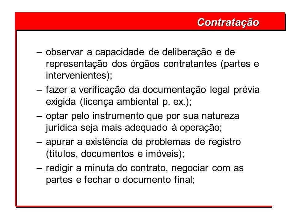 Contrataçãoobservar a capacidade de deliberação e de representação dos órgãos contratantes (partes e intervenientes);