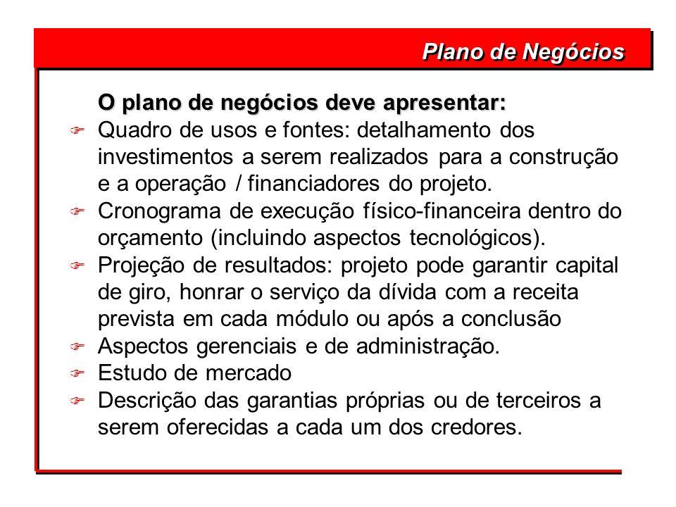 Plano de Negócios O plano de negócios deve apresentar: