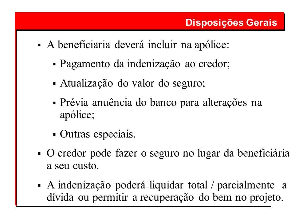 A beneficiaria deverá incluir na apólice: