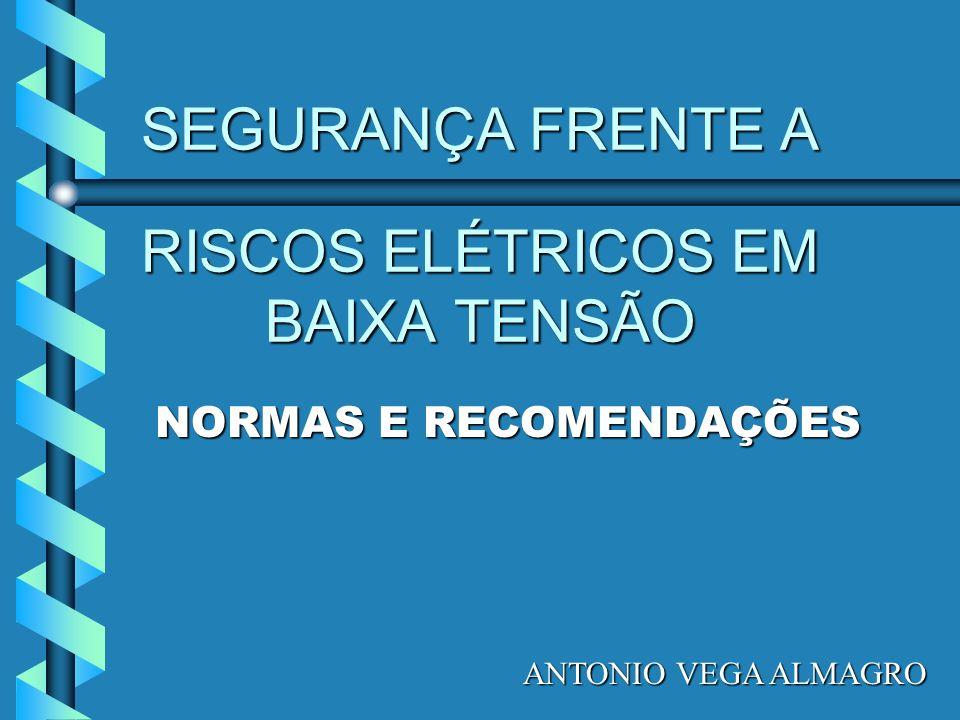 SEGURANÇA FRENTE A RISCOS ELÉTRICOS EM BAIXA TENSÃO
