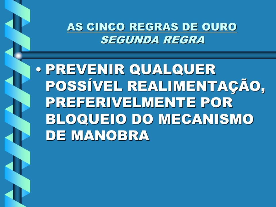 AS CINCO REGRAS DE OURO SEGUNDA REGRA