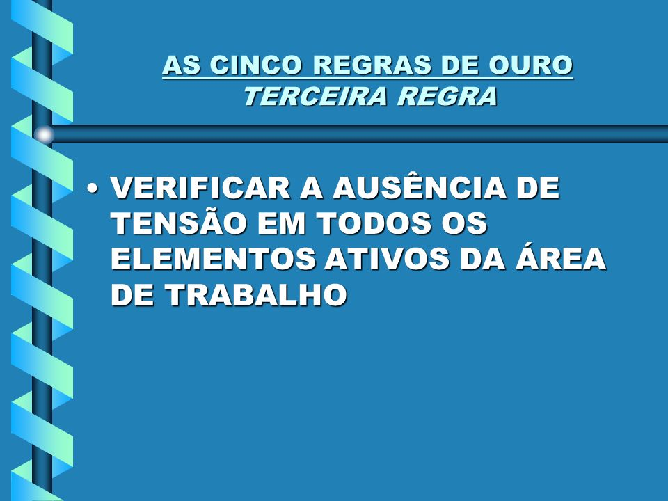 AS CINCO REGRAS DE OURO TERCEIRA REGRA