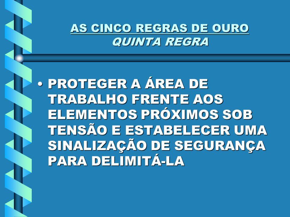 AS CINCO REGRAS DE OURO QUINTA REGRA