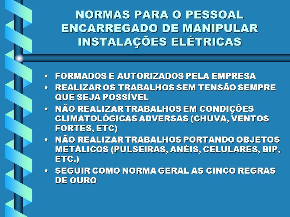 NORMAS PARA O PESSOAL ENCARREGADO DE MANIPULAR INSTALAÇÕES ELÉTRICAS