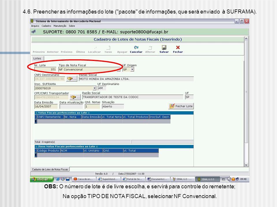 Na opção TIPO DE NOTA FISCAL, selecionar NF Convencional.