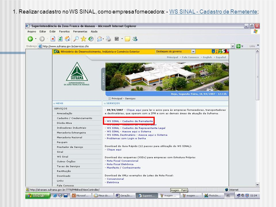 1. Realizar cadastro no WS SINAL, como empresa fornecedora: - WS SINAL - Cadastro de Remetente;