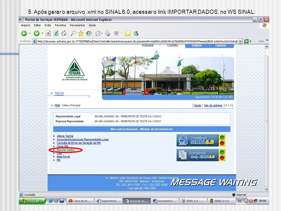 5. Após gerar o arquivo. xml no SINAL 6