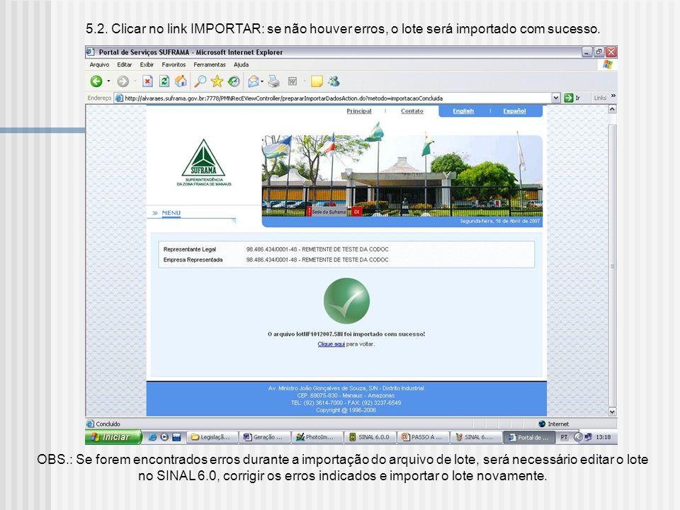 5.2. Clicar no link IMPORTAR: se não houver erros, o lote será importado com sucesso.