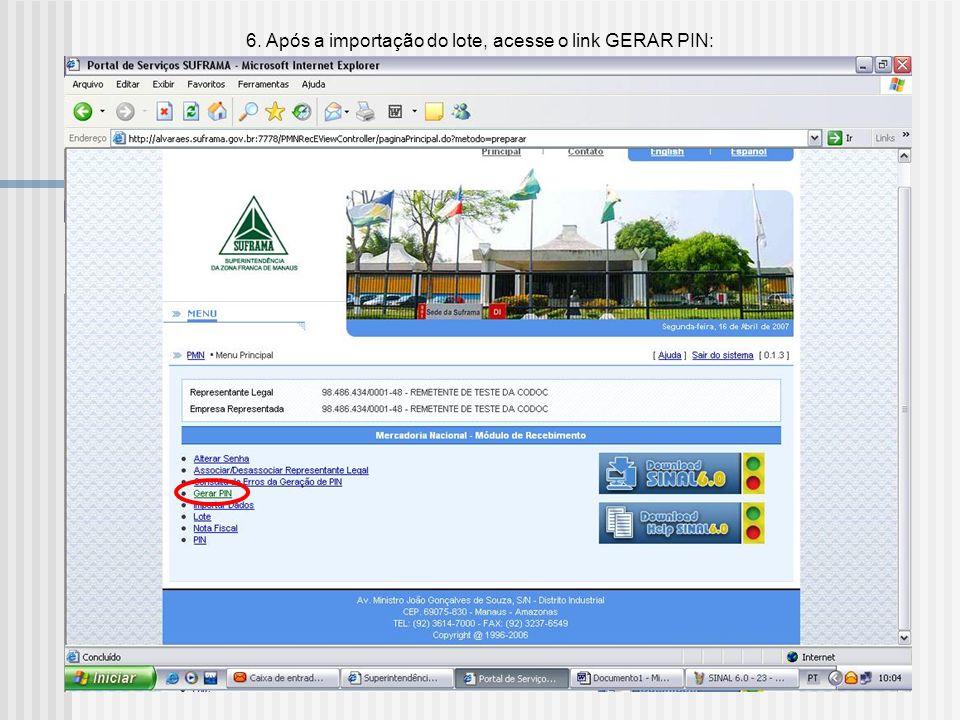 6. Após a importação do lote, acesse o link GERAR PIN: