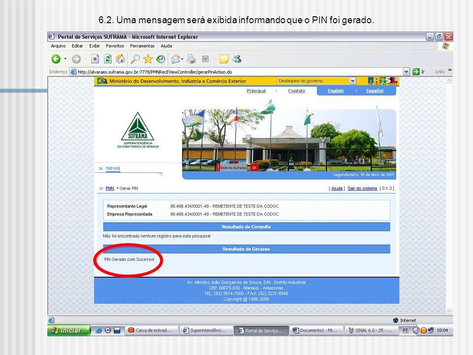 6.2. Uma mensagem será exibida informando que o PIN foi gerado.