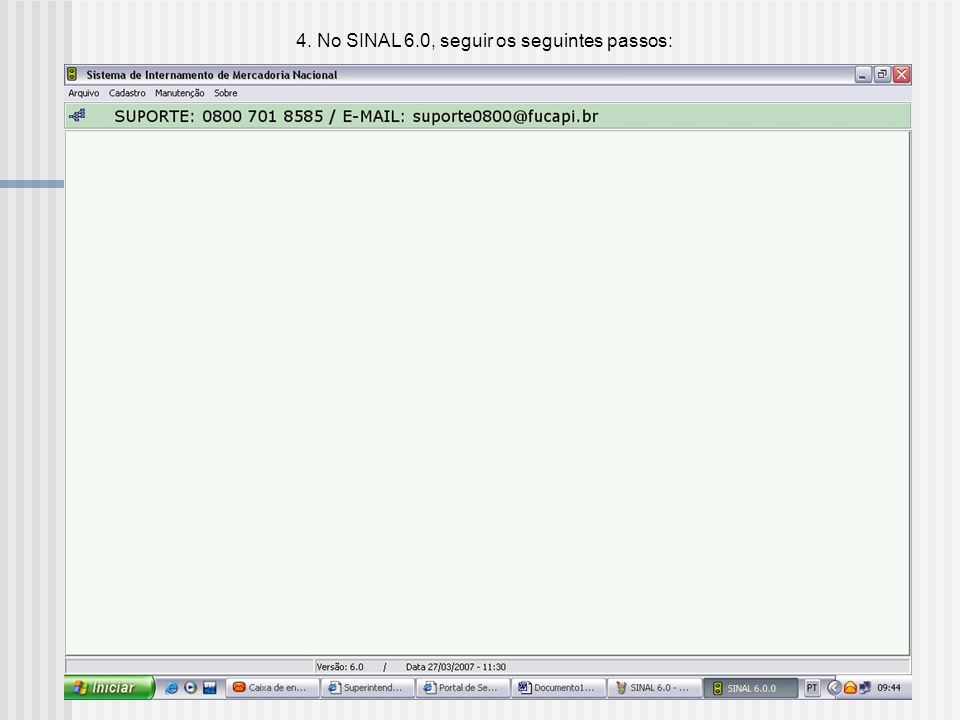 4. No SINAL 6.0, seguir os seguintes passos: