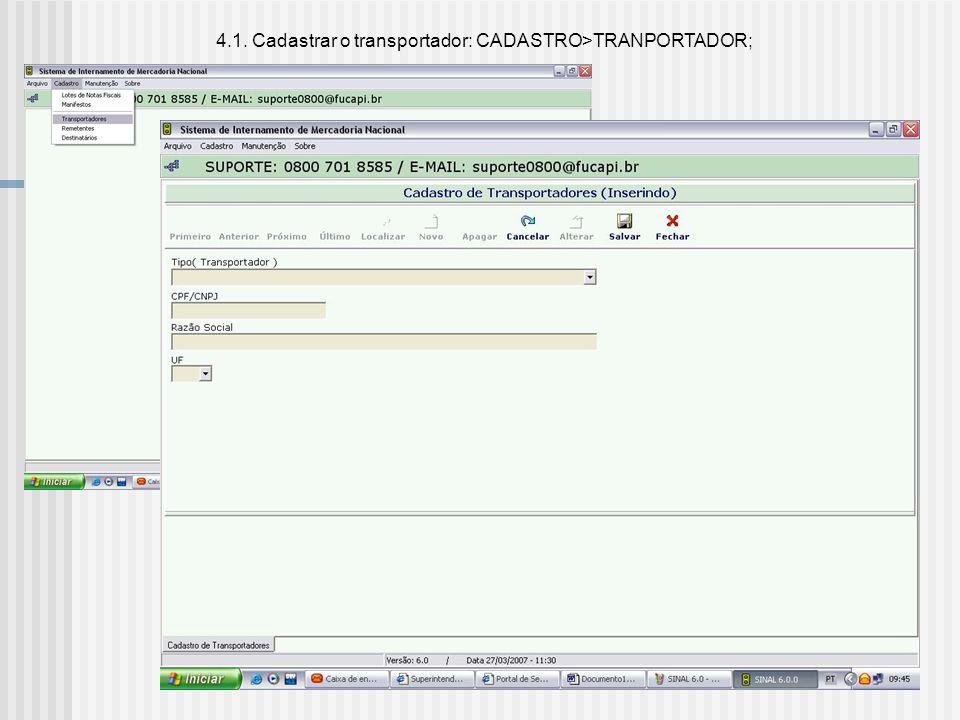 4.1. Cadastrar o transportador: CADASTRO>TRANPORTADOR;