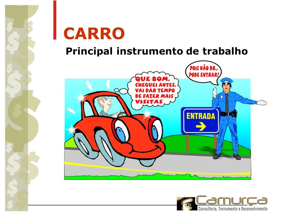 CARRO Principal instrumento de trabalho