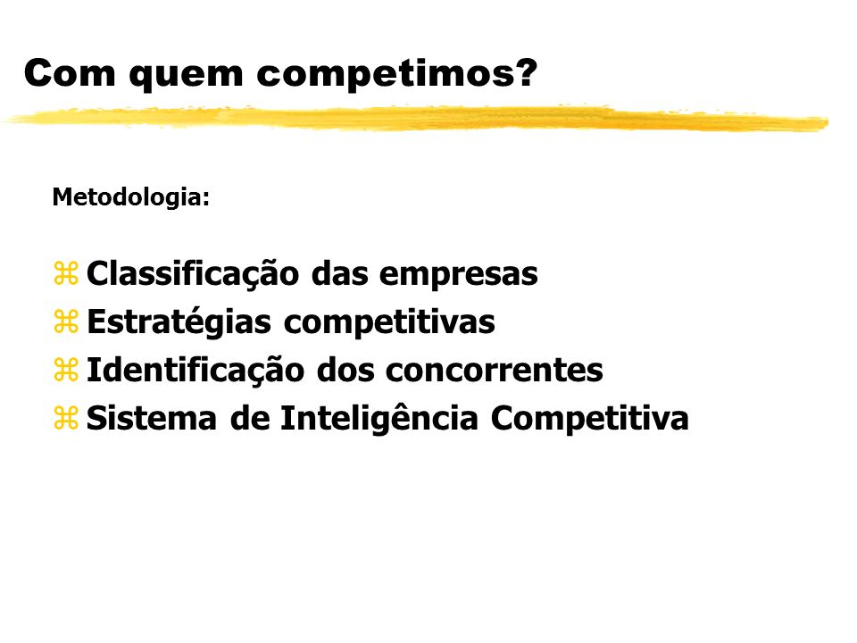 Com quem competimos Classificação das empresas