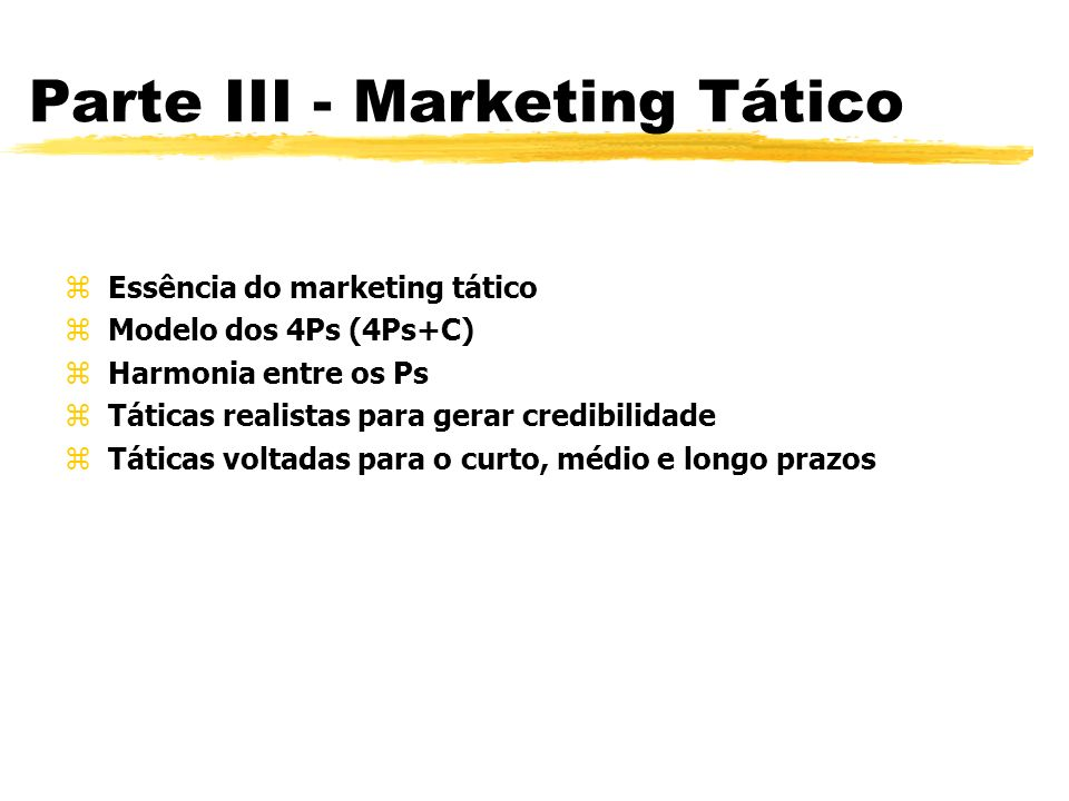 Parte III - Marketing Tático
