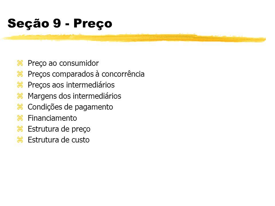 Seção 9 - Preço Preço ao consumidor Preços comparados à concorrência