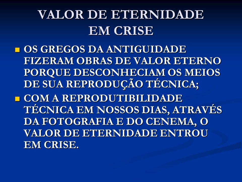 VALOR DE ETERNIDADE EM CRISE