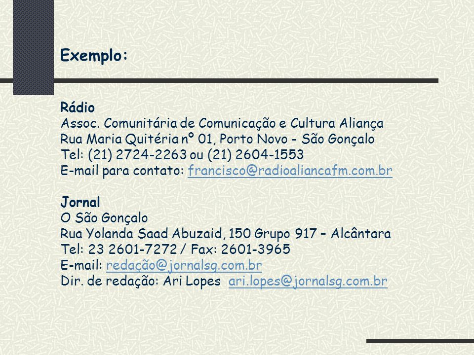 Exemplo: Rádio Assoc. Comunitária de Comunicação e Cultura Aliança