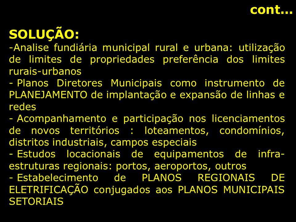 cont... SOLUÇÃO: Analise fundiária municipal rural e urbana: utilização de limites de propriedades preferência dos limites rurais-urbanos.